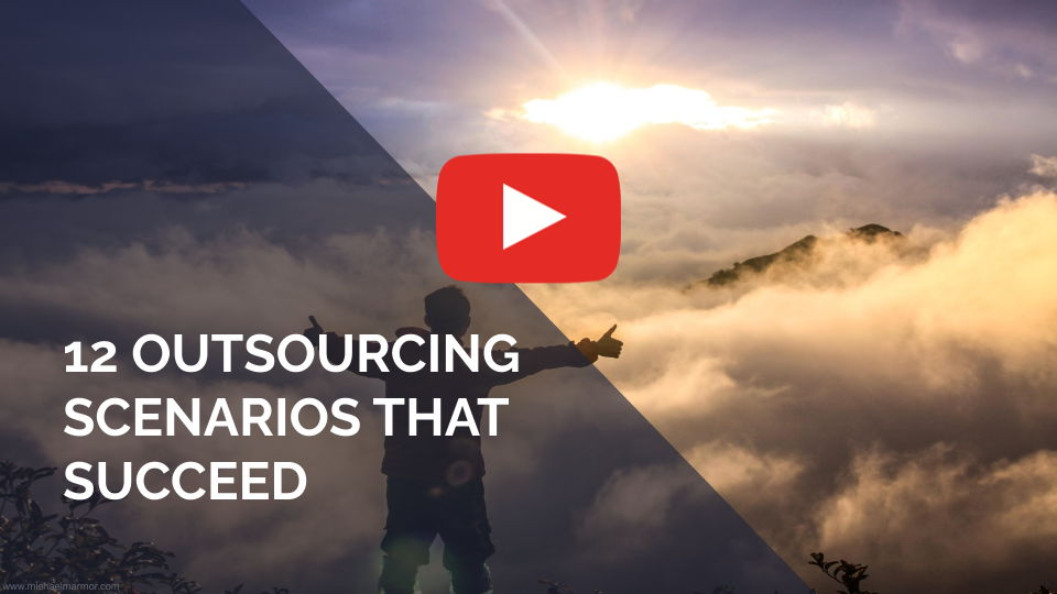 VIDEO: 12 Outsourcing Scenarios That Succeed
