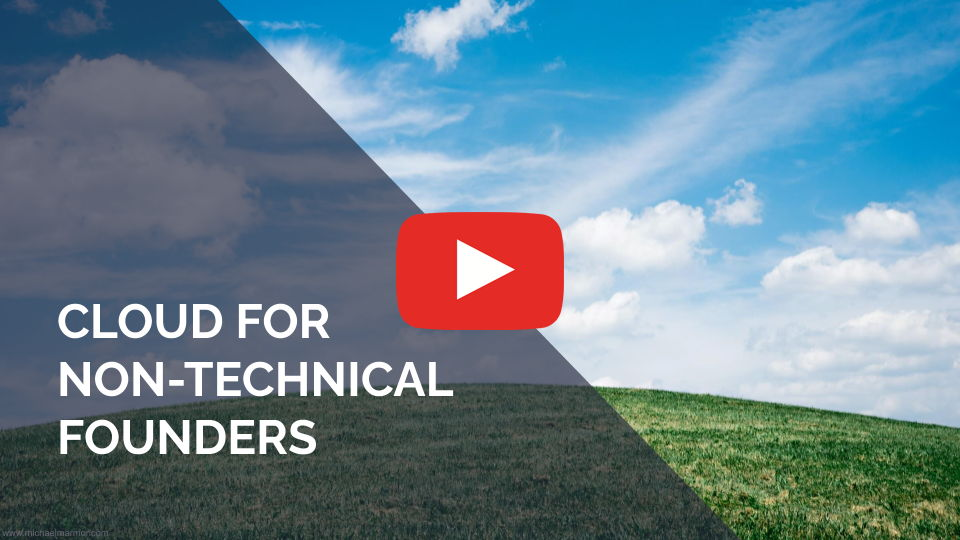 VIDEO: Cloud for Non-Technical Founders in 15-Minutes